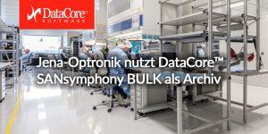 Weltraumforschungs Pionier Jena Optronik nutzt DataCore SANsymphony BULK als Archiv